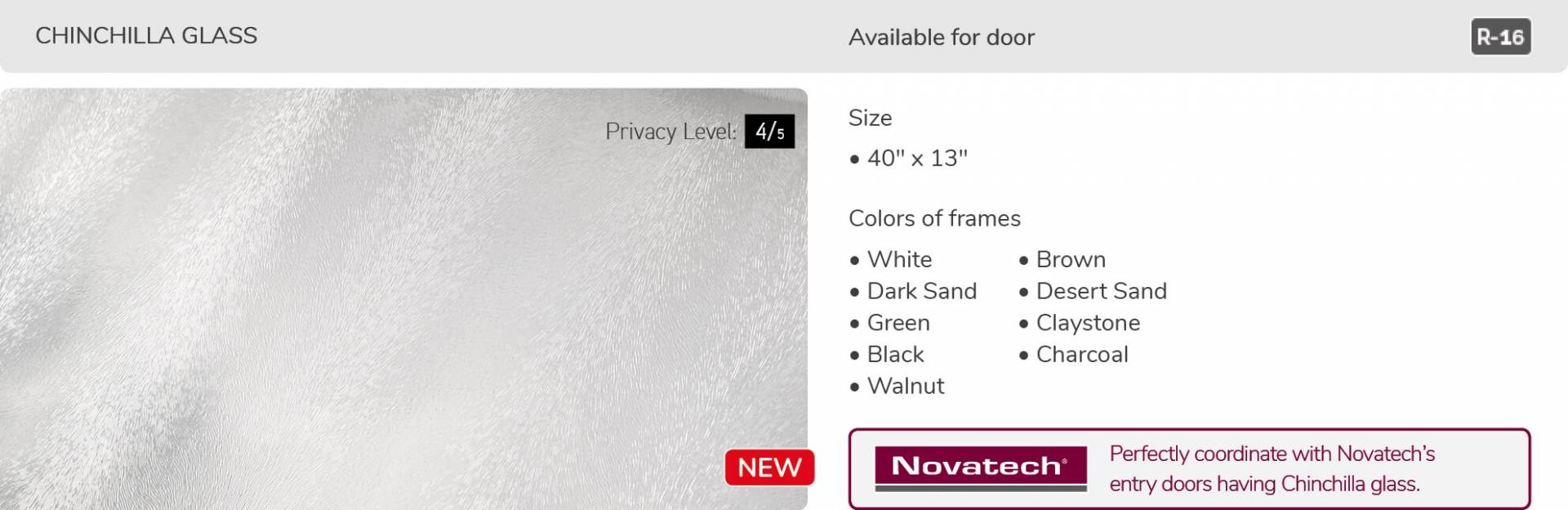 Chincilla glass, 40' x 13', available for door R-16